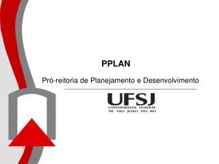 PPLAN Pró-reitoria de Planejamento e Desenvolvimento