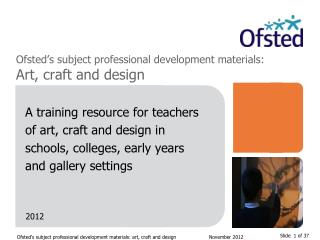 Ofsted's subject professional development materials:  Art, craft and design
