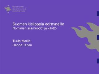 Suomen kielioppia edistyneille  Nominien sijamuodot ja k ytt