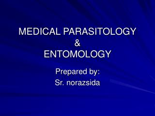MEDICAL PARASITOLOGY  ENTOMOLOGY