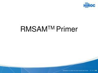 RMSAM TM  Primer