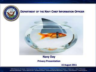 Navy Day Privacy Presentation 15 August 2011