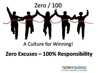 Zero Excuses – 100% Responsibility