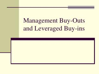 Management Buy-Outs and Leveraged Buy-ins