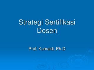 Strategi Sertifikasi Dosen