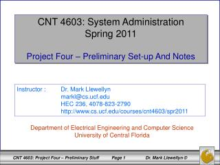 CNT 4603: System Administration Spring 2011 Project  Four  – Preliminary Set-up And Notes