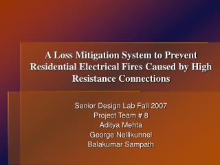 A Loss Mitigation System to Prevent Residential Electrical Fires Caused by High Resistance Connections