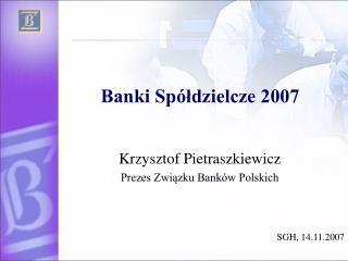 Krzysztof Pietraszkiewicz Prezes Zwi?zku Bank�w Polskich