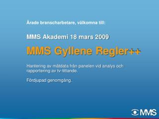 MMS Akademi 18 mars 2009