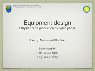 Equipment design Ethylbenzene production by liquid phase