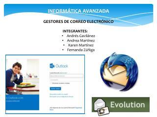 INFORMÁTICA AVANZADA GESTORES DE CORREO ELECTRÓNICO INTEGRANTES:    Andrés Gavilánez