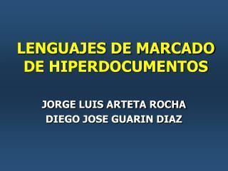LENGUAJES DE MARCADO DE HIPERDOCUMENTOS