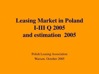 Leasing Market in Poland I-III Q 2005  and estimation  2005