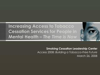 Increasing Access to Tobacco Cessation Services for People in Mental Health –  The Time is Now