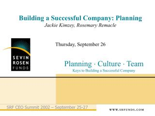 Building a Successful Company: Planning  Jackie Kimzey, Rosemary Remacle