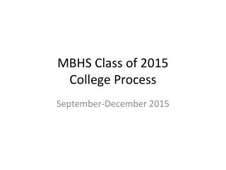 MBHS Class of 2015  College Process