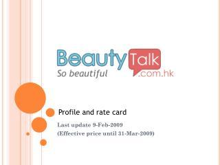 Last update 9-Feb-2009 (Effective price until 31-Mar-2009)