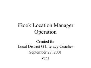 iBook Location Manager Operation