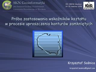 Próba zastosowania wskaźników kształtu  w procesie uproszczenia konturów zamkniętych