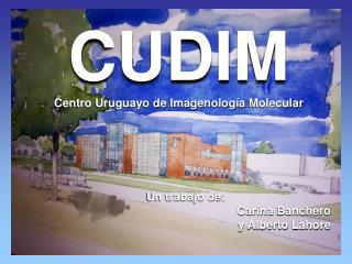 CUDIM Centro Uruguayo de  Imagenología  Molecular