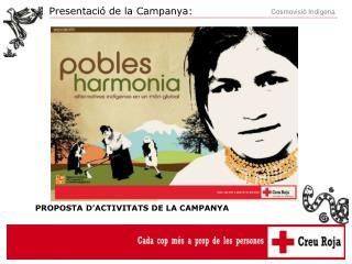 PROPOSTA D'ACTIVITATS DE LA CAMPANYA