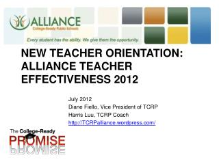 New Teacher Orientation: Alliance Teacher effectiveness 2012