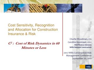 Cost Sensitivity, Recognition and Allocation for Construction Insurance & Risk