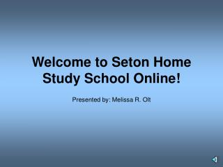 Welcome to Seton Home Study School Online!
