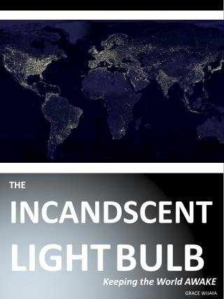 THE INCANDSCENT  LIGHT   BULB