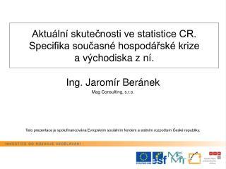 Aktuální skutečnosti ve statistice CR. Specifika současné hospodářské krize  a východiska z ní.
