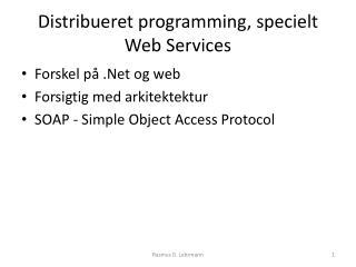 Distribueret  programming,  specielt Web  Services