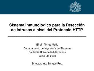 Efraín Torres Mejía Departamento de Ingeniería de Sistemas Pontificia Universidad Javeriana