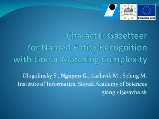 Character Gazetteer  for Named Entity Recognition with Linear Matching Complexity