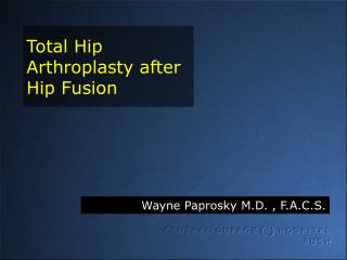 Total Hip Arthroplasty after Hip Fusion