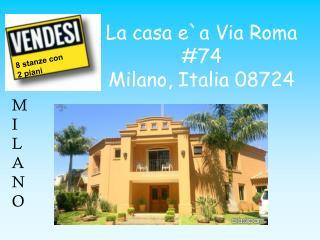 La casa e`a Via Roma #74 Milano, Italia 08724
