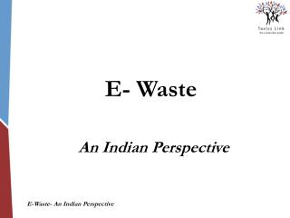 E-waste - An Indian Perspective