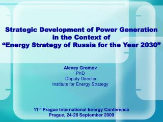 11 th  Prague International Energy Conference Prague ,  24-26 September  2009