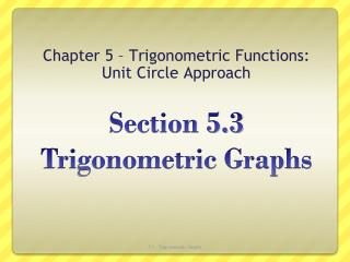Section 5.3  Trigonometric Graphs