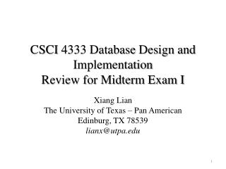 CSCI  4333 Database  Design and  Implementation Review for Midterm Exam I
