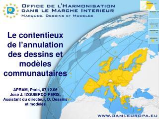 Le contentieux de l'annulation des dessins et modèles communautaires APRAM, Paris, 07.12.06