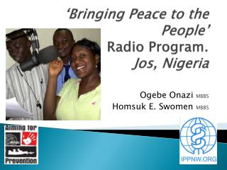 'Bringing  Peace to the  People'  Radio Program. Jos, Nigeria