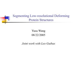 Segmenting Low-resolutional Deforming Protein Structures