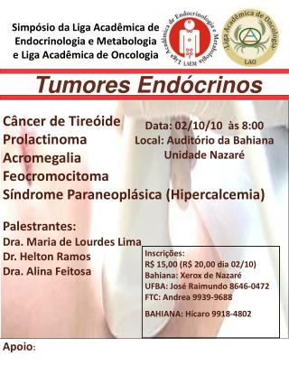 Simp�sio da Liga Acad�mica de Endocrinologia e Metabologia e Liga Acad�mica de Oncologia
