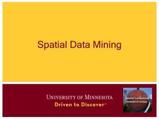 Spatial Data Mining