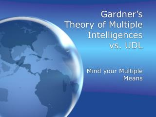 Gardner�s  Theory of Multiple Intelligences  vs. UDL