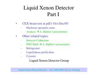 Liquid Xenon Detector Part I