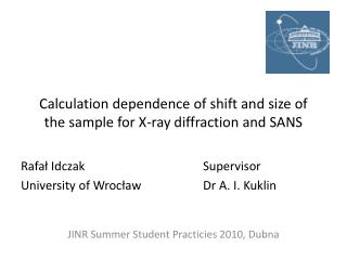 Calculation dependence of shift and size of the sample for X-ray diffraction and SANS
