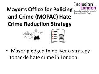 Mayor's  Office for Policing and  Crime (MOPAC) Hate Crime Reduction Strategy