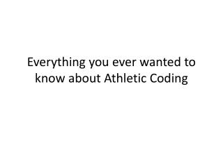 Everything you ever wanted to know about Athletic Coding