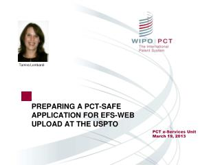 PREPARING A PCT-SAFE APPLICATION FOR EFS-WEB UPLOAD AT THE USPTO